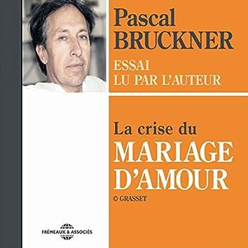 La crise du mariage d'amour (Essai lu par l'auteur)