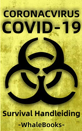China Wuhan Coronavirus Survival Handleiding - Voorbereiden op pandemieën en quarantaine (nCoV-2019, Covid-19 editie) (Dutch Edition)