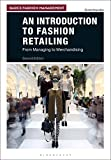An Introduction to Fashion Retailing: From Managing to Merchandising (Basics Fashion Management)