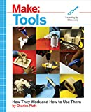 Make: Tools: How They Work and How to Use Them (Make: Technology on Your Time) (English Edition)