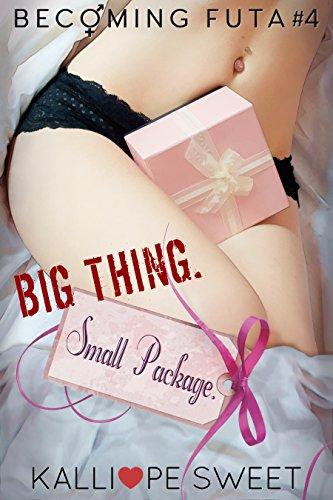 Big Thing. Small Package. — Becoming Futa #4 (English Edition)