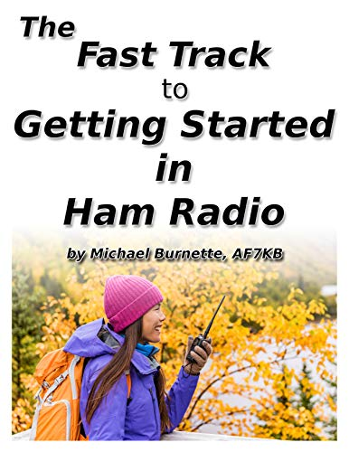 The Fast Track to Getting Started in Ham Radio (Fast Track Ham License Series)