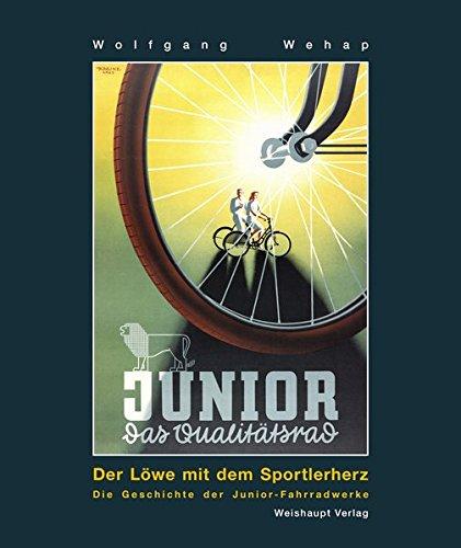 Der Löwe mit dem Sportlerherz: Die Geschichte der Junior-Fahrradwerke