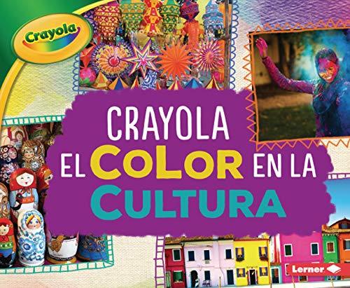 Crayola (R) El Color En La Cultura (Crayola (R) Color in Culture) (Crayola colorología / Crayola Colorology)