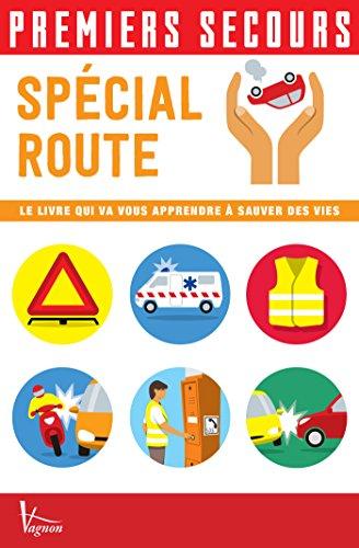 Premiers secours - Spécial route (French Edition)