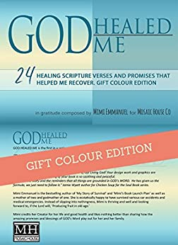 GOD Healed me: 24 Healing Scripture Verses and Promises that helped me recover. Colour Edition (Live Forever Book 1) by [Mimi Emmanuel]