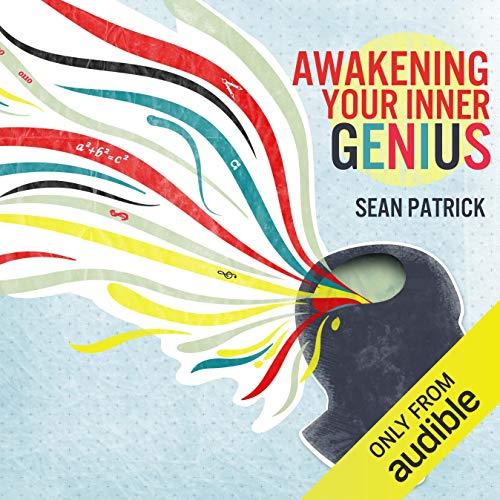 Awakening Your Inner Genius Audiobook By Sean Patrick cover art