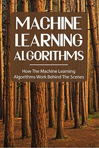 Machine Learning Algorithms: How The Machine Learning Algorithms Work Behind The Scenes: Random Forest Algorithm Geeksforgeeks
