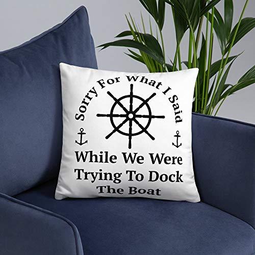 Almohada para barco, diseño con texto en inglés 'Sorry For What I Said Dock The Boat Pillow Docking the Boat Pillow Lake, decoración de casa de lago, almohada para barco, lo sentimos, almohada para barcos