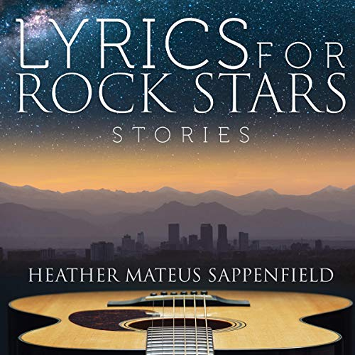 Lyrics for Rock Stars: Stories Audiobook By Heather Mateus Sappenfield cover art