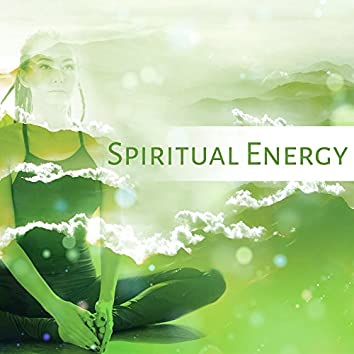 Spiritual Energy – Yoga Music, Deep Concentration, Healing Meditation, Relaxation Sounds, Exercise Body