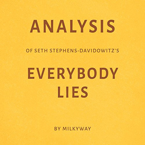 Analysis of Seth Stephens-Davidowitz's Everybody Lies audiobook cover art