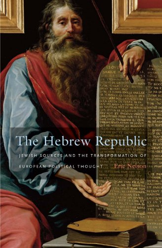 The Hebrew Republic: Jewish Sources and the Transformation of European Political Thought (English Edition)