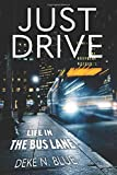 JUST DRIVE: Life in the Bus Lane