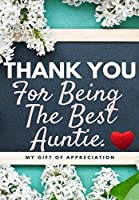 Thank You For Being The Best Auntie: My Gift Of Appreciation: Full Color Gift Book - Prompted Questions - 6.61 x 9.61 inch