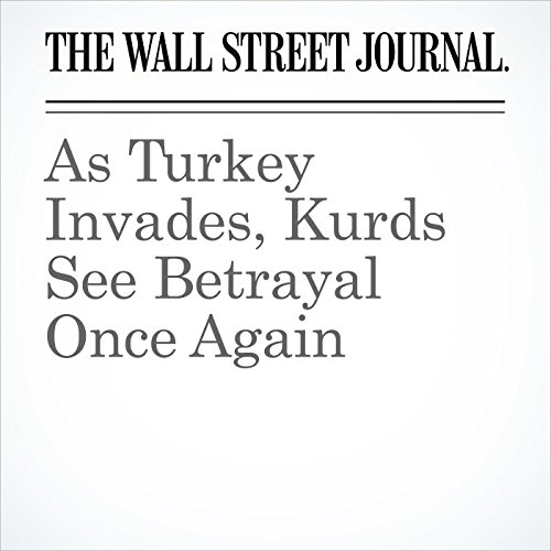 As Turkey Invades, Kurds See Betrayal Once Again audiobook cover art