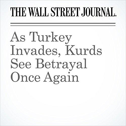 As Turkey Invades, Kurds See Betrayal Once Again copertina