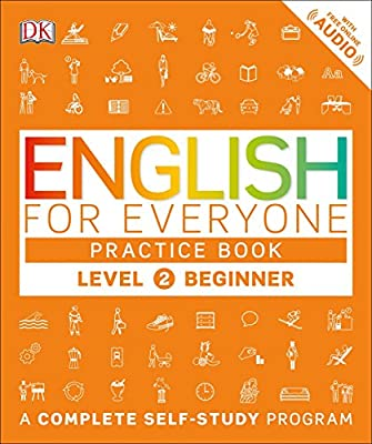 English for Everyone: Level 2: Beginner, Practice Book: A Complete Self-Study Program by DK