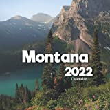Montana Calendar 2022: A Monthly and Weekly 12 Months Calendar 2022 With Pictures of the Montana For Office to Write in Appointment, Birthday, Events   Cute Gift Ideas For Men, Women, Girls, Boys