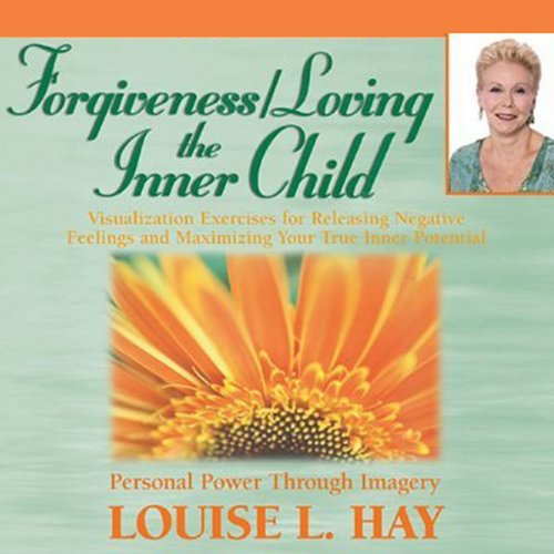Forgiveness & Loving the Inner Child audiobook cover art