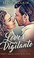 Love's Vigilante (Love's Magic Book 19)