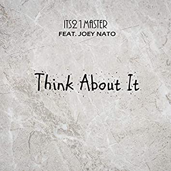 Think About It (feat. Joey Nato)