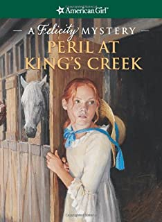 Peril at King's Creek: A Felicity Mystery (American Girl Mysteries)