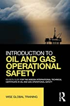 Introduction to Oil and Gas Operational Safety: Revision Guide for the NEBOSH International Technical Certificate in Oil and Gas Operational Safety (English Edition)
