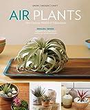 Sengo, Z: Air Plants: The Curious World of Tillandsias