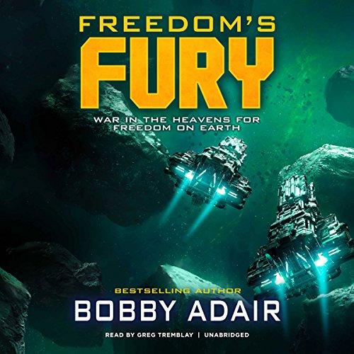 Freedom's Fury                   By:                                                                                                                                 Bobby Adair                               Narrated by:                                                                                                                                 Greg Tremblay                      Length: 6 hrs and 6 mins     2 ratings     Overall 4.5