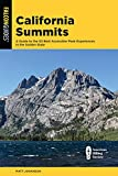 California Summits: A Guide to the 50 Best Accessible Peak Experiences in the Golden State