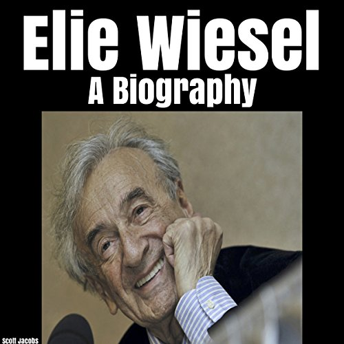 Elie Wiesel: A Biography audiobook cover art