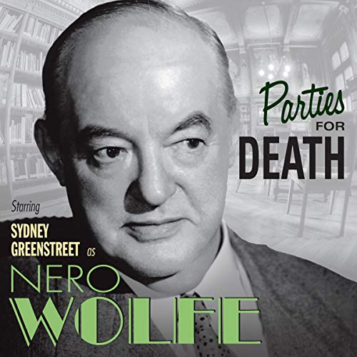 The Adventures of Nero Wolfe: Parties for Death audiobook cover art