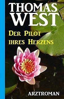 Der Pilot Ihres Herzens (German Edition) by [Thomas West]
