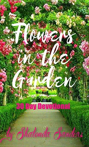 Flowers in the Garden: 30 Day Devotional