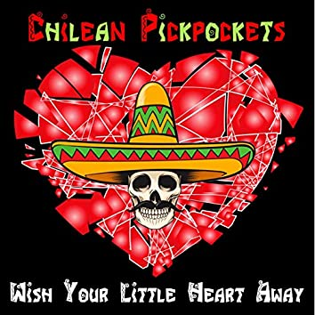 Wish Your Little Heart Away