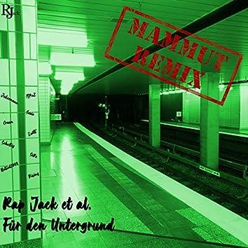 Für den Untergrund (Mammut Remix)