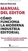 Manual del editor - como funciona la moderna industria editorial (Manuales (berenice)) (Spanish Edition)