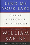 Lend Me Your Ears: Great Speeches in History (Updated and Expanded)