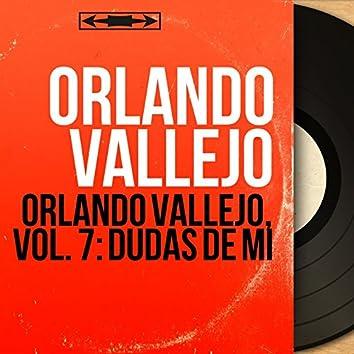 Orlando Vallejo, Vol. 7: Dudas de Mi (Mono Version)
