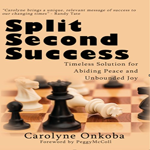 Split Second Success     A Timeless Solution for Abiding Peace and Unbounded Joy              By:                                                                                                                                 Carolyne K. Onkoba                               Narrated by:                                                                                                                                 Lorri Heneveld                      Length: 1 hr and 42 mins     1 rating     Overall 5.0