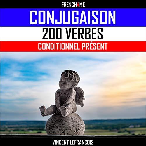 Couverture de 200 Verbes - Conditionnel Présent