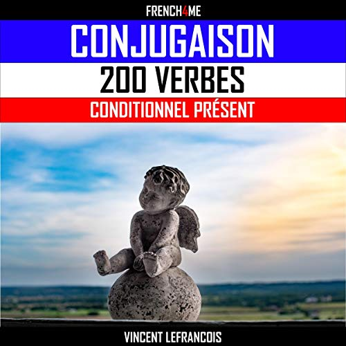 Amazon Com 200 Verbes Conditionnel Present 200 Verbs Conditional Present Les Verbes Les Plus Utilises En Francais Conjugues Au Conditionnel Present The Most Used Verbs In French Combined With The Conditional