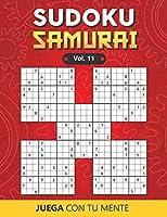 Juega con tu mente: SUDOKU SAMURAI Vol. 11: Colección de 100 diferentes SUDOKUS SAMURAI para Adultos y para Todos los que desean Aumentar la Memoria, las Neuronas, la Lógica y Poner a su Mente de Forma Entretenida