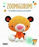 Zoomigurumi - 15 modèles d'animaux au crochet.