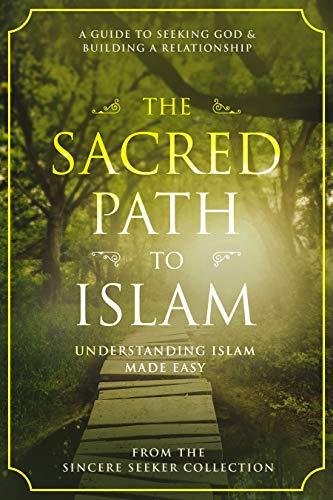 The Sacred Path To Islam by Collection, The Sincere Seeker ebook deal