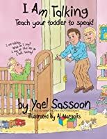 I Am Talking: Teach Your Toddler to Speak!