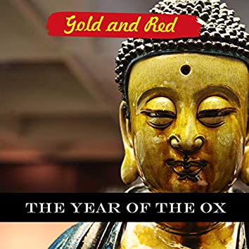 Gold and Red - The Year of the Ox: New Age Music Collection for Celebrating Chinese New Year 2021