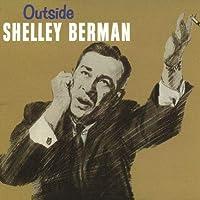 Outside Shelley Berman