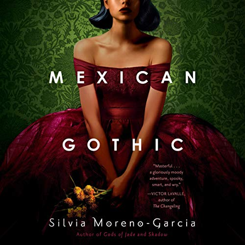 Mexican Gothic Audiobook By Silvia Moreno-Garcia cover art